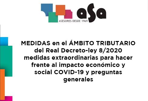 MEDIDAS en el ÁMBITO TRIBUTARIO del Real Decreto-ley 8/2020 medidas extraordinarias para hacer frente al impacto económico y social COVID-19 y preguntas frecuentes