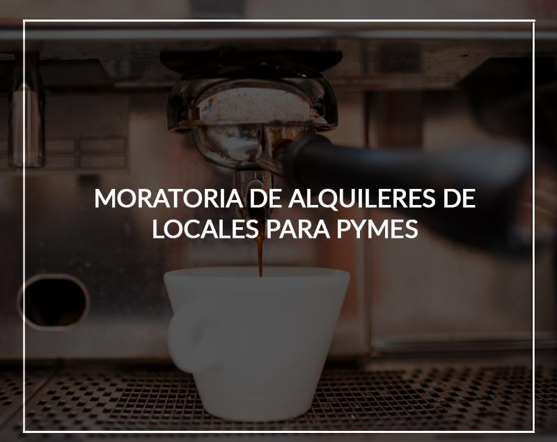 MORATORIA DE ALQUILERES DE LOCALES PARA PYMES